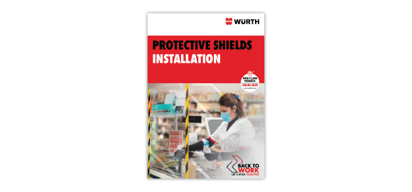 Browse through the brochure Wurth Protective Shields Installation